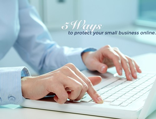 5 Ways to Protect Your Small Business Online