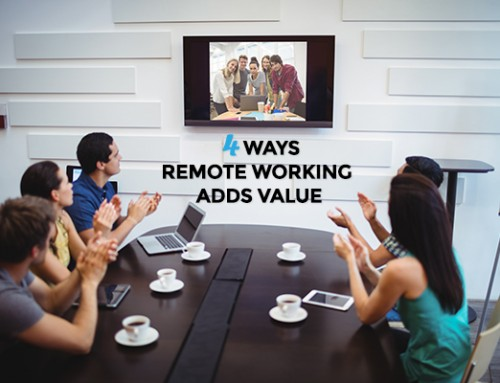 4 Ways remote working adds value to your business while keeping your team happy!