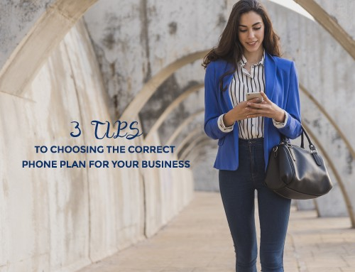 3 tips to choosing the correct phone plan for your business
