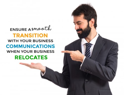 4 ways to ensure a smooth transition with your business telecommunications when your business relocates