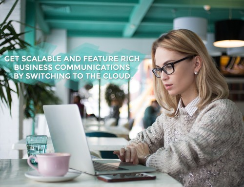 Get scalable and feature rich business communications by switching to the cloud